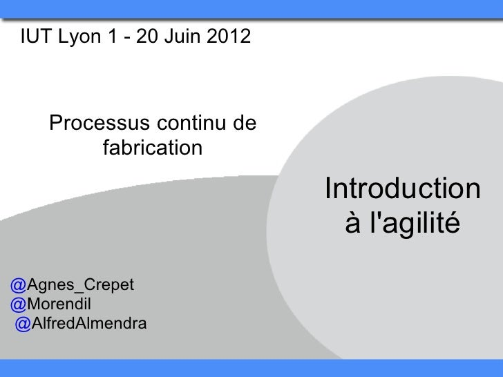 IUT Lyon 1 - 20 Juin 2012    Processus continu de         fabrication                             Introduction            ...