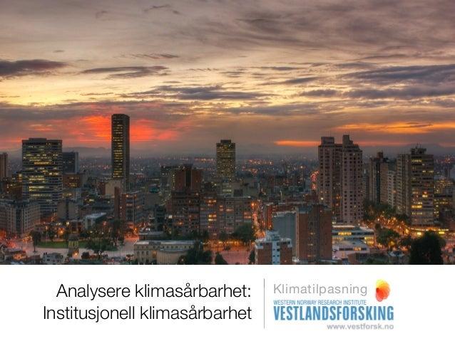Analysere klimasårbarhet:     KlimatilpasningInstitusjonell klimasårbarhet