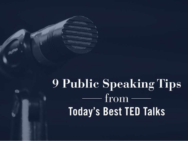 9 Public Speaking Tips - — from ?   b Today's Best TED Talks