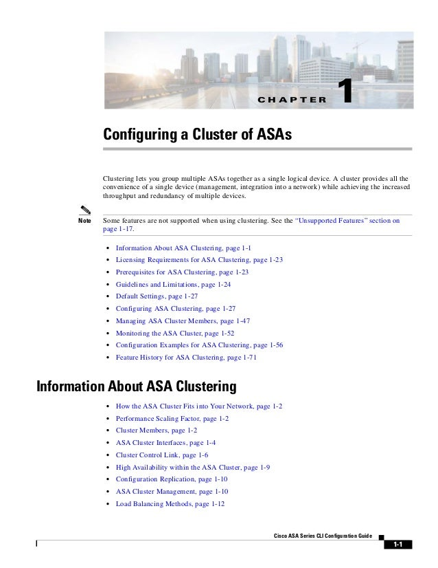 C H A P T E R 1-1 Cisco ASA Series CLI Configuration Guide 1 Configuring a Cluster of ASAs Clustering lets you group multi...