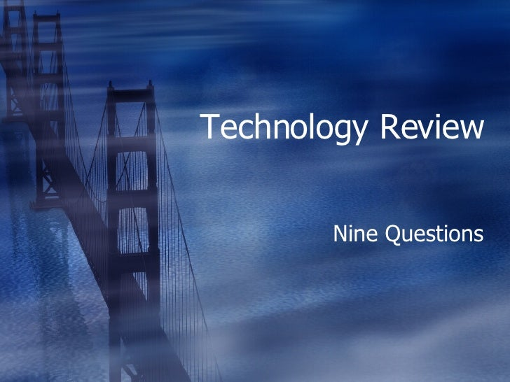 Technology Review Nine Questions