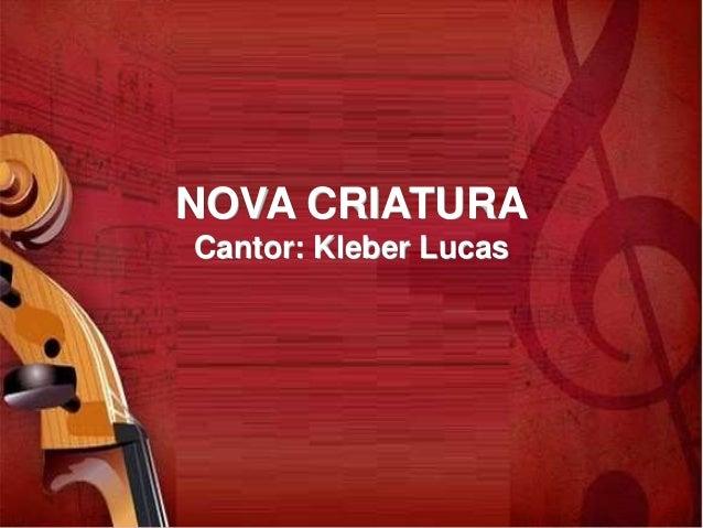 KLEBER LUCAS NOVA CRIATURA BAIXAR