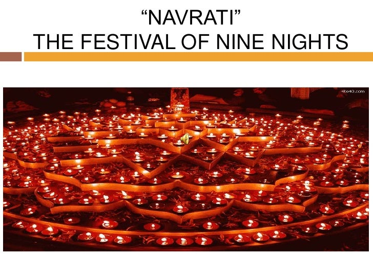 """NAVRATI""THE FESTIVAL OF NINE NIGHTS"