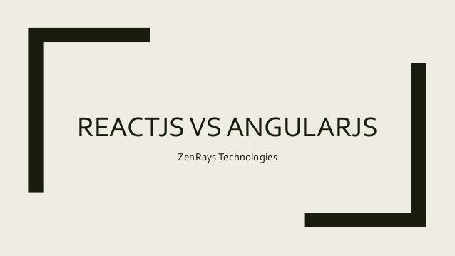 REACTJSVS ANGULARJS ZenRaysTechnologies