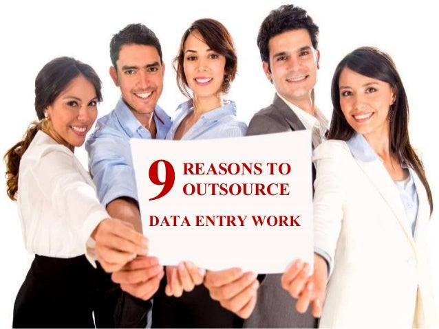 DATA ENTRY WORK 9REASONS TO OUTSOURCE
