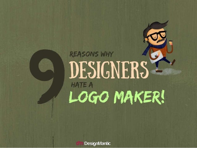 9 Reasons Why Designers Hate A Logo Maker!