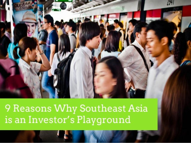 9 Reasons Why Southeast Asia is an Investor's Playground