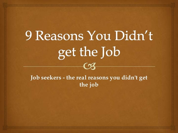 Job seekers - the real reasons you didnt get                   the job