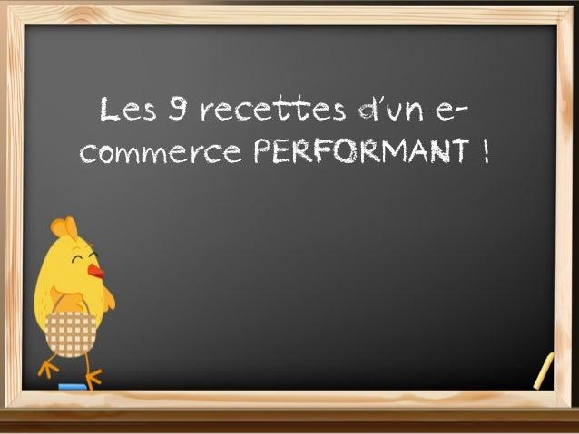 Les 9 recettes d'un e-commerce PERFORMANT !