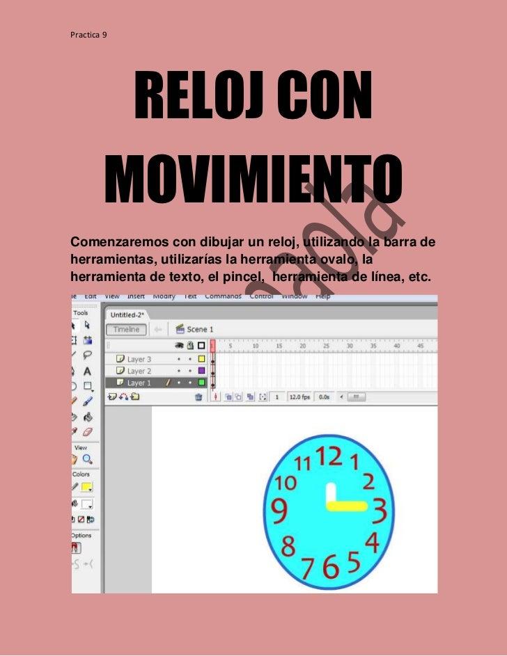 Practica 9         RELOJ CON        MOVIMIENTOComenzaremos con dibujar un reloj, utilizando la barra deherramientas, utili...