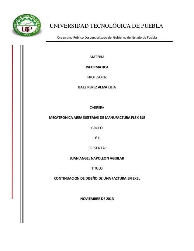 UNIVERSIDAD TECNOLÓGICA DE PUEBLA Organismo Público Descentralizado del Gobierno del Estado de Puebla  MATERIA INFORMATICA...