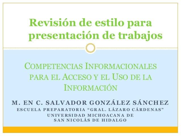 Revisión de estilo para presentación de trabajos COMPETENCIAS INFORMACIONALES PARA EL ACCESO Y EL USO DE LA INFORMACIÓN M....