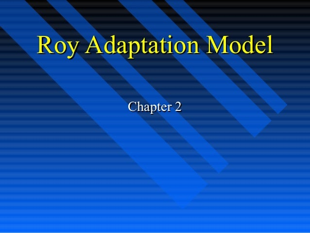 Roy Adaptation Model       Chapter 2