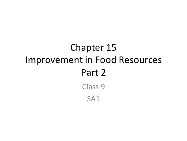 Chapter 15 Improvement in Food Resources Part 2 Class 9 SA1