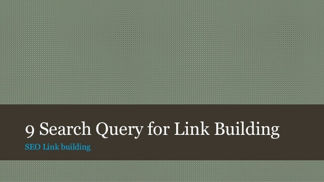 9 Search Query for Link Building SEO Link building