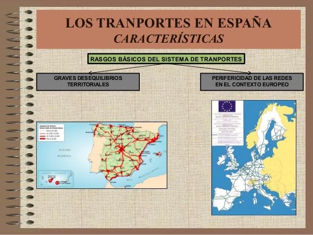 RASGOS BÁSICOS DEL SISTEMA DE TRANPORTES GRAVES DESEQUILIBRIOS TERRITORIALES PERIFERICIDAD DE LAS REDES EN EL CONTEXTO EUR...