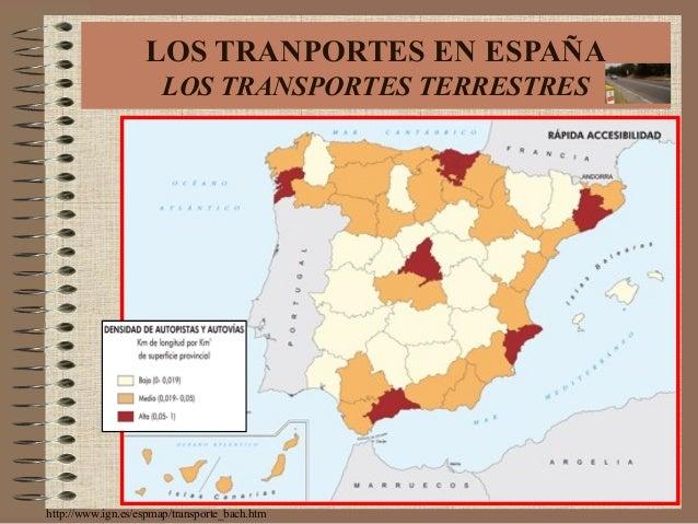 http://www.ign.es/espmap/transporte_bach.htm LOS TRANPORTES EN ESPAÑA LOS TRANSPORTES TERRESTRES