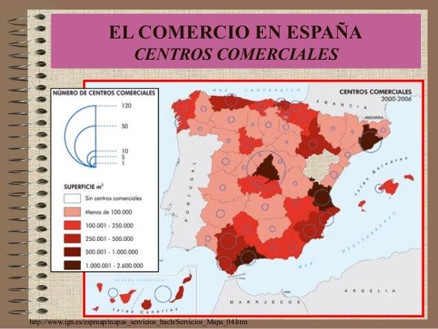 http://www.ign.es/espmap/mapas_servicios_bach/Servicios_Mapa_04.htm EL COMERCIO EN ESPAÑA CENTROS COMERCIALES