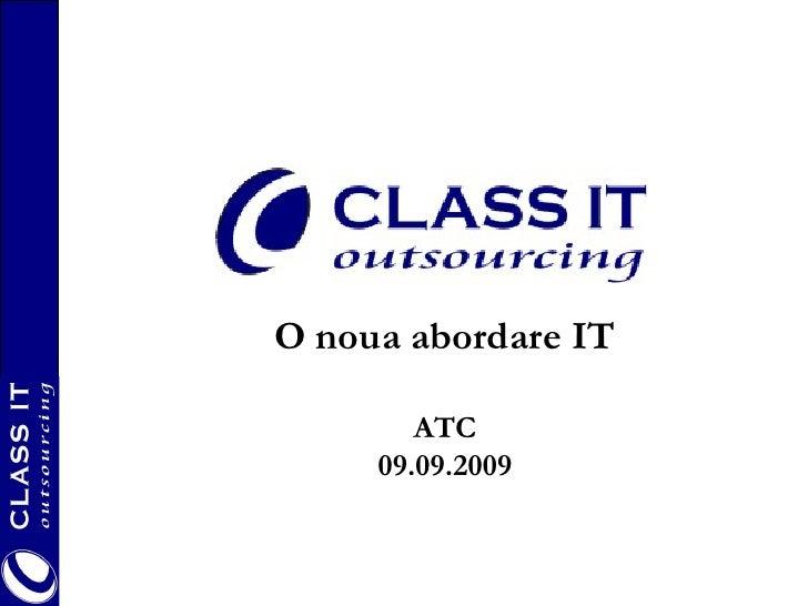 O noua abordare IT          ATC      09.09.2009