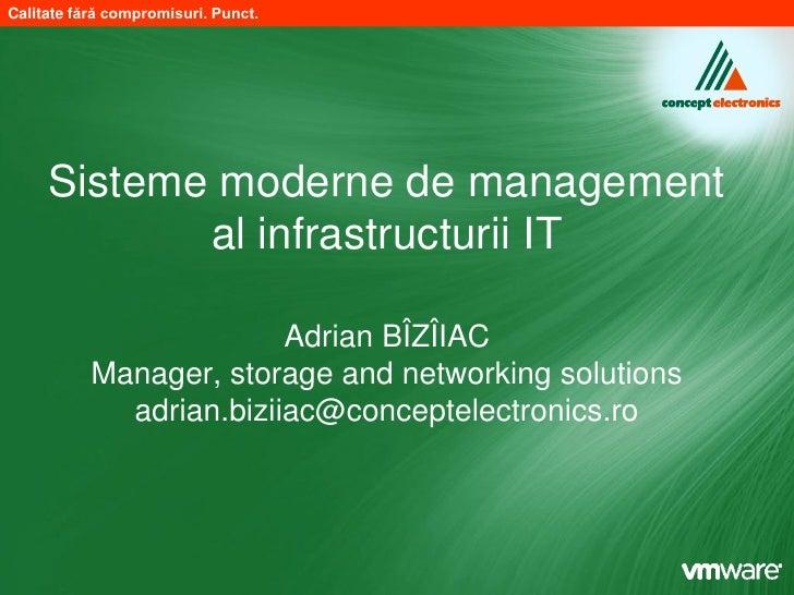 Calitate fără compromisuri. Punct.     Sisteme moderne de management            al infrastructurii IT                     ...