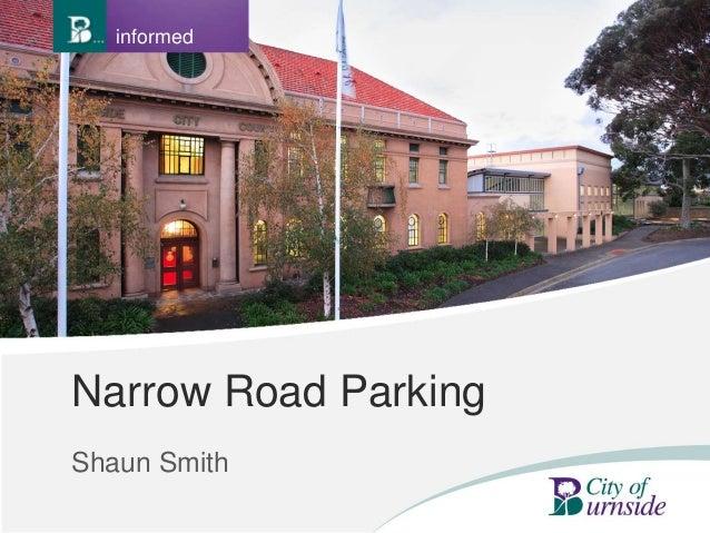 Narrow Road Parking Shaun Smith informed