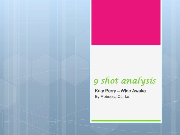 9 shot analysisKaty Perry – Wide AwakeBy Rebecca Clarke