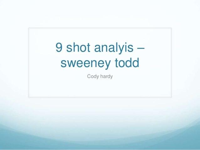 9 shot analyis – sweeney todd     Cody hardy