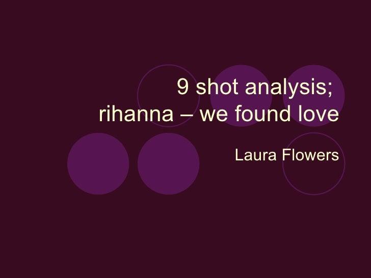 9 shot analysis;rihanna – we found love            Laura Flowers