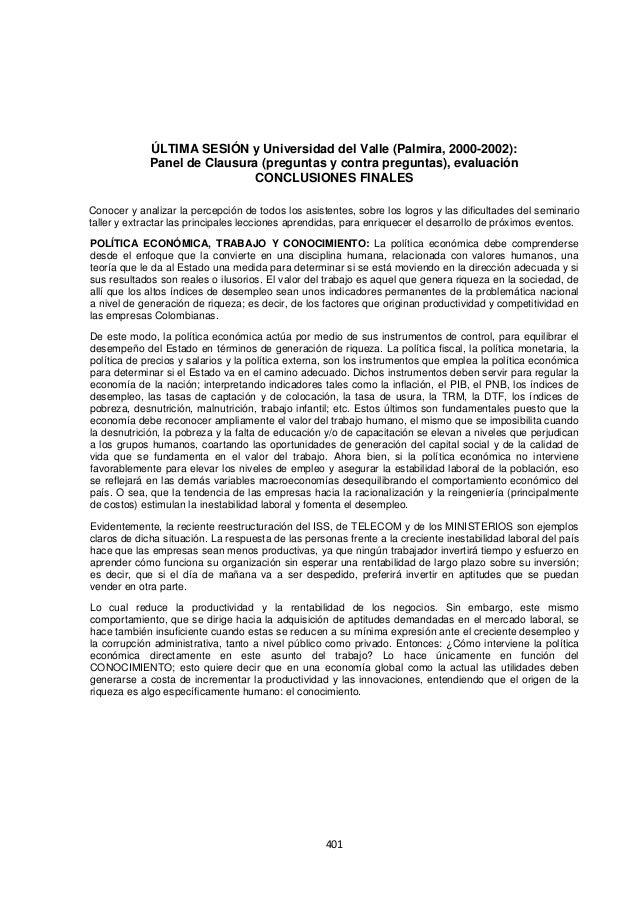 401 ÚLTIMA SESIÓN y Universidad del Valle (Palmira, 2000-2002): Panel de Clausura (preguntas y contra preguntas), evaluaci...