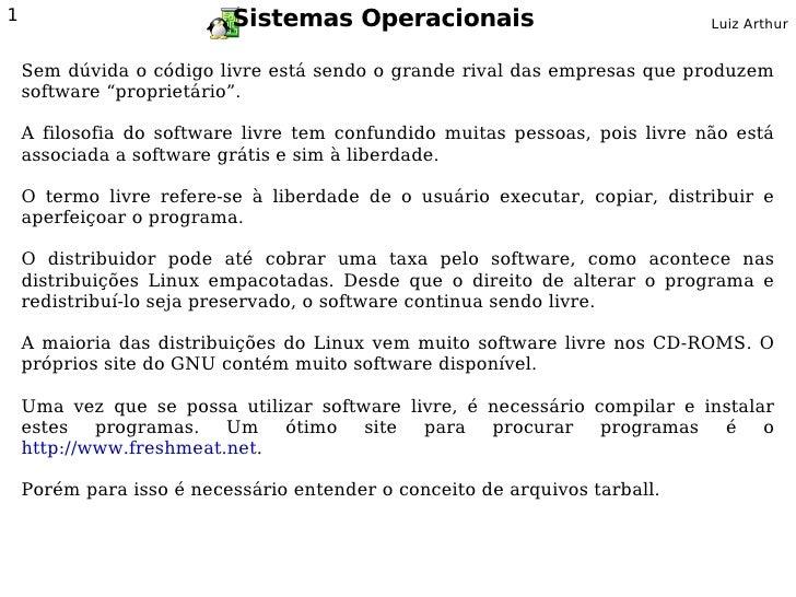 1                         Sistemas Operacionais                              Luiz Arthur       Sem dúvida o código livre e...