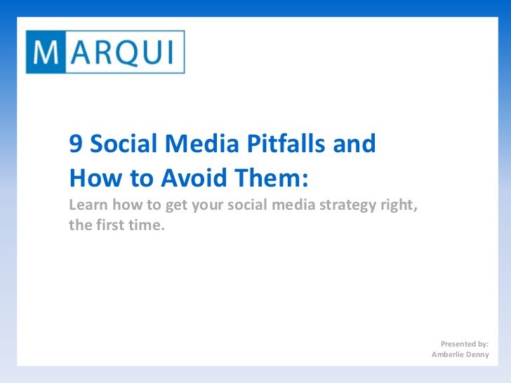 9 Social Media Pitfalls and How to Avoid Them: Learn how to get your social media strategy right, the first time.         ...