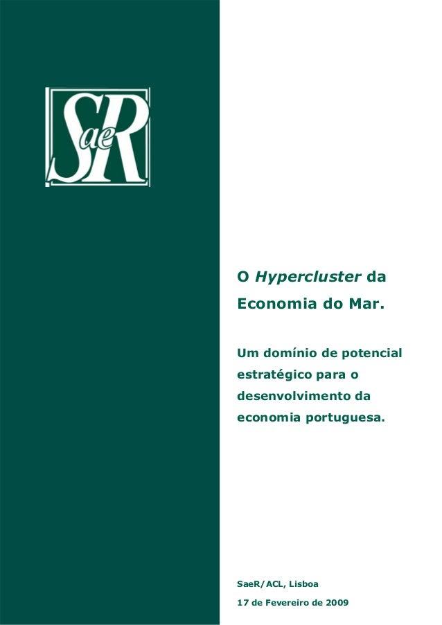 O Hypercluster da Economia do Mar. Um domínio de potencial estratégico para o desenvolvimento da economia portuguesa. 17 d...
