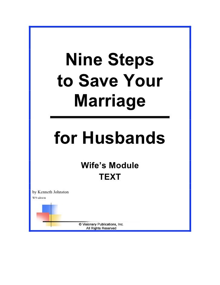 Nine Steps             to Save Your               Marriage             for Husbands                       Wife's Module   ...