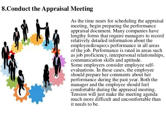 9.Follow Up Action After the performance appraisal meeting, there will likely be follow up matters such as discussing area...