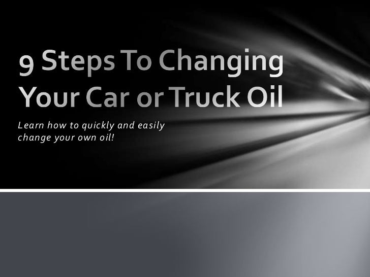 Learn how to quickly and easilychange your own oil!