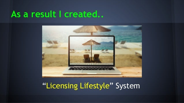 licensing lifestyle system 36