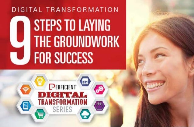 9 Steps to Laying the Groundwork for Digital Transformation Success