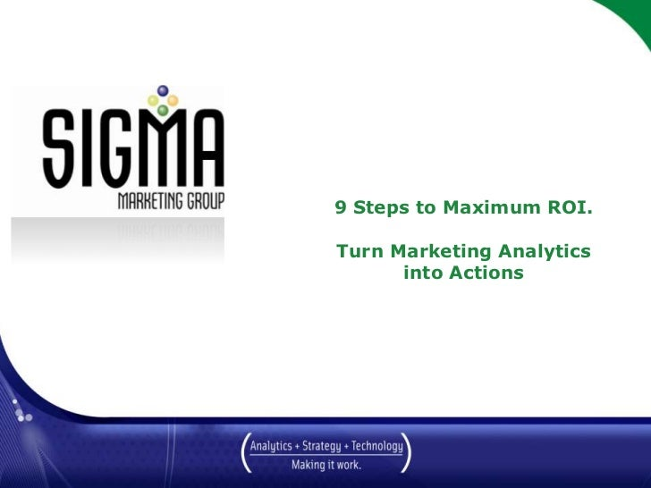 9 Steps to Maximum ROI.Turn Marketing Analyticsinto Actions<br />March 2010<br />