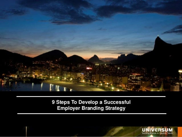 9 Steps To Develop a Successful            click here  Employer Branding Strategy      WWW.UNIVERSUMGLOBAL.COM