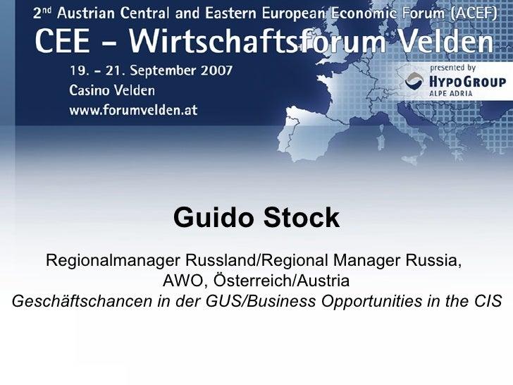 Guido Stock    Regionalmanager Russland/Regional Manager Russia,                   AWO, Österreich/Austria Geschäftschance...