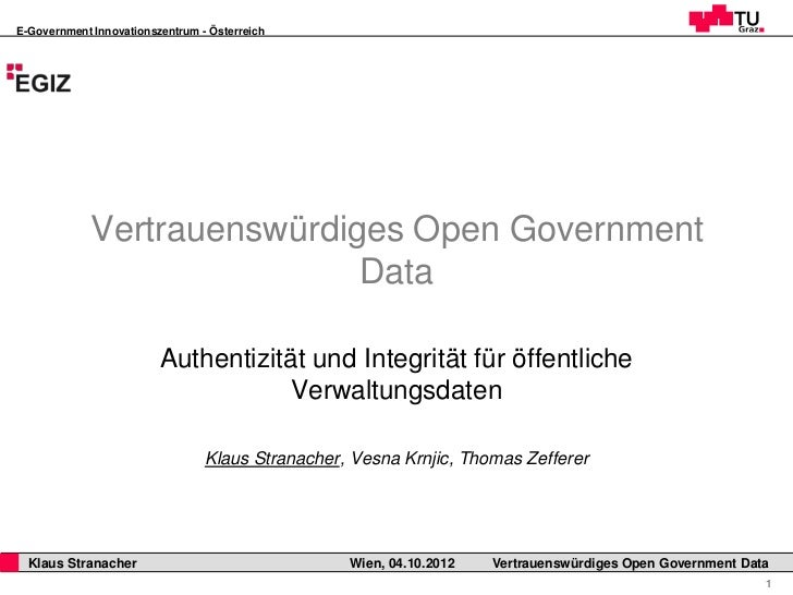 E-Government Innovationszentrum - Österreich             Vertrauenswürdiges Open Government                             Da...