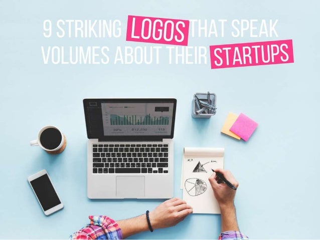 9 Striking Logos That Speak Volumes About Their Startups!