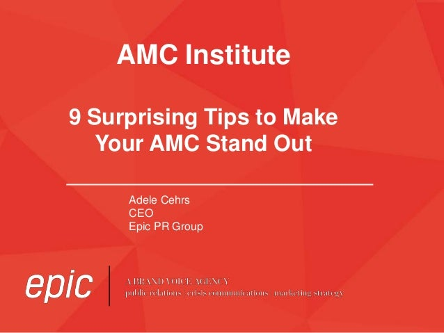 AMC Institute 9 Surprising Tips to Make Your AMC Stand Out Adele Cehrs CEO Epic PR Group