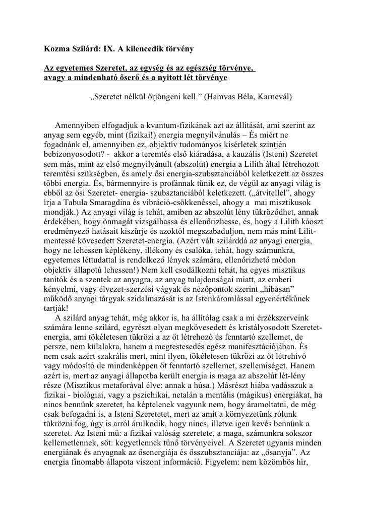 Kozma Szilárd: IX. A kilencedik törvényAz egyetemes Szeretet, az egység és az egészség törvénye,avagy a mindenható őserő é...