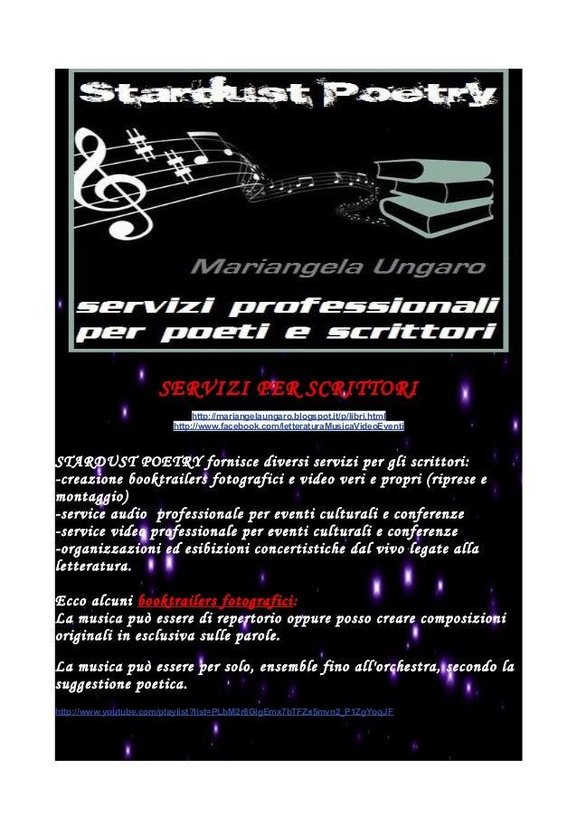 SERVIZI PER SCRITTORI http://mariangelaungaro.blogspot.it/p/libri.html http://www.facebook.com/letteraturaMusicaVideoEvent...