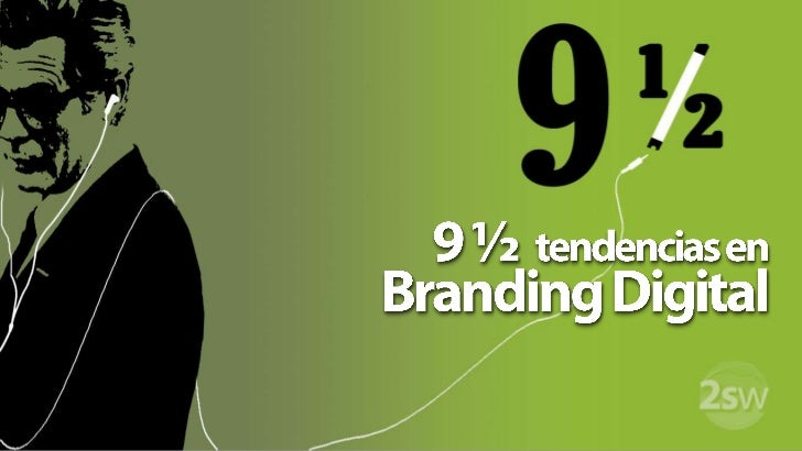 9 ½  tendencias en Branding Digital<br />