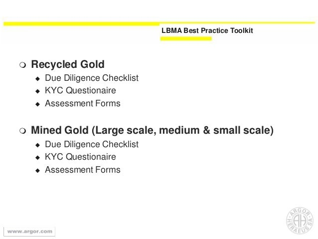 LBMA Best Practice Toolkit  Recycled Gold  Due Diligence Checklist  KYC Questionaire  Assessment Forms  Mined Gold (L...