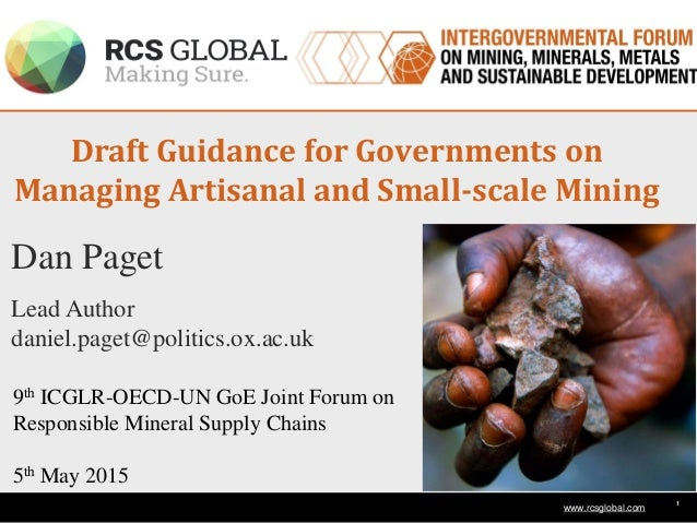 1 www.rcsglobal.com Draft Guidance for Governments on Managing Artisanal and Small-scale Mining 9th ICGLR-OECD-UN GoE Join...