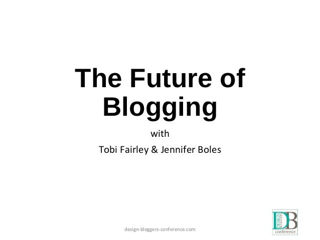 The Future of Blogging with Tobi Fairley & Jennifer Boles design-bloggers-conference.com