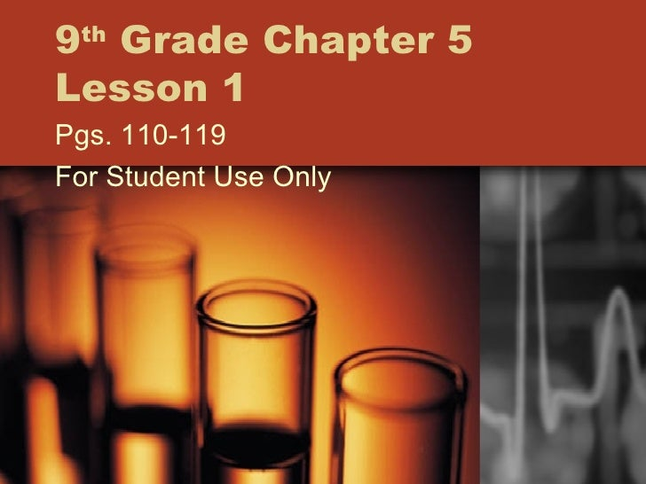 9 th  Grade Chapter 5 Lesson 1 Pgs. 110-119 For Student Use Only
